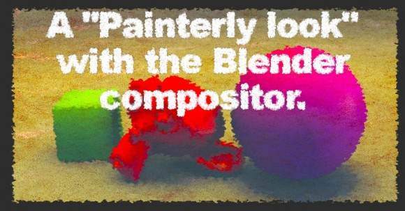 A Painterly Look with the Blender Compositor tutorials