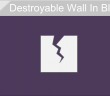 Destroyable-Wall