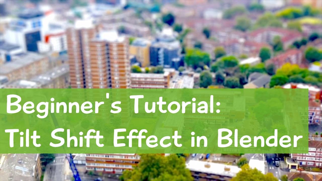 Tilt Shift tutorial in Blender - Processing - discuss pixls us