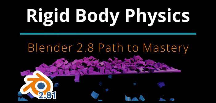 Blender 2.8 Rigid Body Physics Path to Mastery