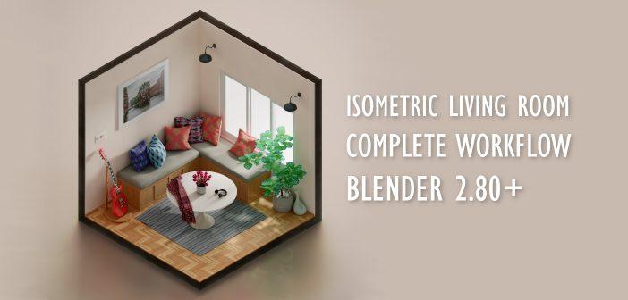 Blender Interior Design , Isometric Living Room (Workflow