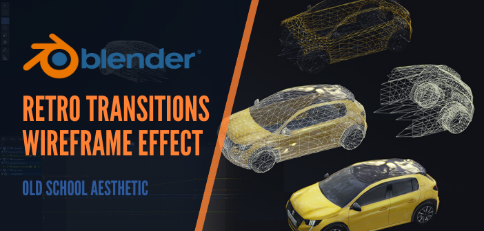 Retro-futuristic wireframe transition effect in Blender 2.8x with EEVEE, fastest and non-destructive